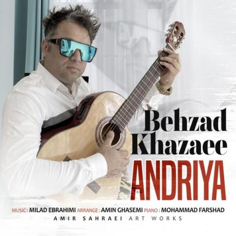 دانلود ترانه جدید بهزاد خزایی آندریا
