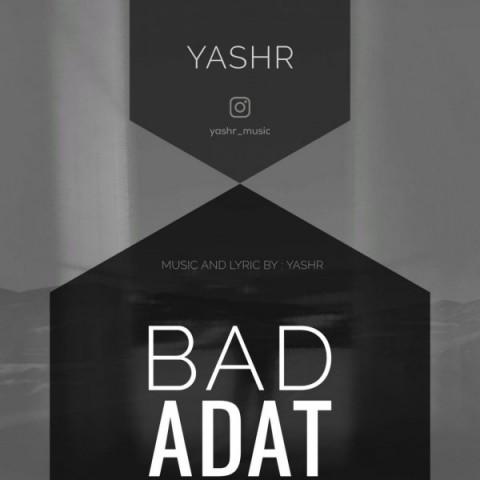 دانلود ترانه جدید Yashr بد عادت Yashr - Bad Adat + متن ترانه بد عادت از