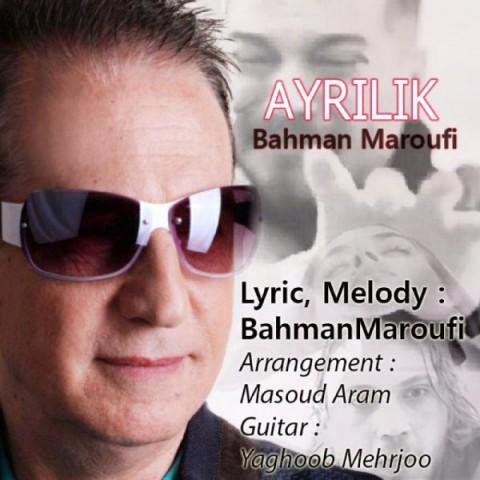 دانلود ترانه جدید بهمن معروفى آیرلیک
