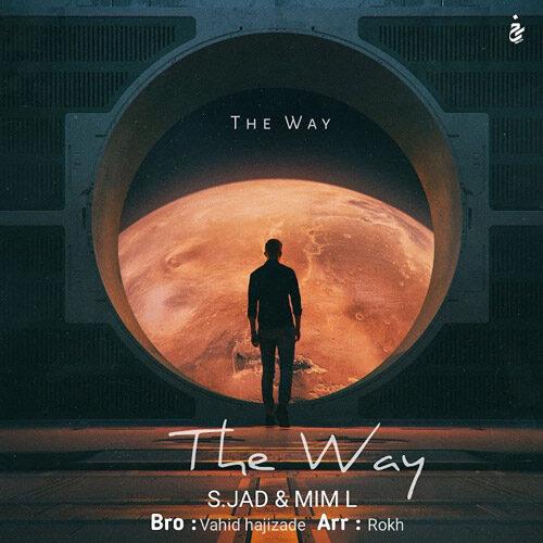 دانلود ترانه جدید اس.جاد و میم اِل The Way