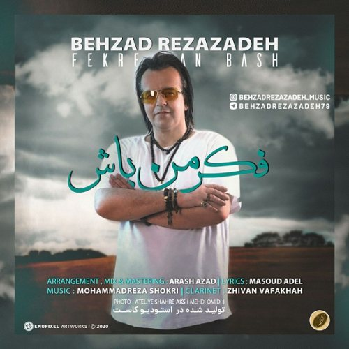 دانلود ترانه جدید بهزاد رضازاده فکر من باش